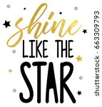 shine like the star slogan... | Shutterstock .eps vector #663309793