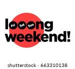 long weekend typography concept ...   Shutterstock .eps vector #663310138