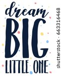 dream big little one slogan... | Shutterstock .eps vector #663316468