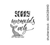 sorry  mermaids only.... | Shutterstock .eps vector #663428440