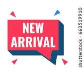 new arrival  speech bubble.... | Shutterstock .eps vector #663519910