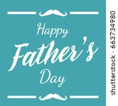 happy father's day. vector... | Shutterstock .eps vector #663734980