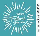 happy father's day. vector... | Shutterstock .eps vector #663734983