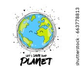let's save our planet. vector... | Shutterstock .eps vector #663778813