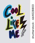 california cool like me t shirt ... | Shutterstock .eps vector #664028803
