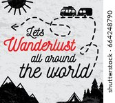 wanderlust all around the world ... | Shutterstock .eps vector #664248790