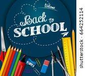 school supplies on chalkboard... | Shutterstock . vector #664252114