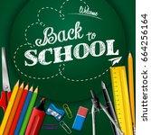 school supplies on a chalkboard ... | Shutterstock . vector #664256164