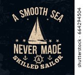 a smooth sea never made a... | Shutterstock .eps vector #664294504