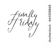 finally friday.inspiring quote... | Shutterstock .eps vector #664308868