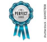 silver perfect choice rosette... | Shutterstock .eps vector #664407808