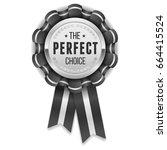 silver perfect choice rosette... | Shutterstock .eps vector #664415524