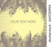 tropical background. border... | Shutterstock .eps vector #664530904