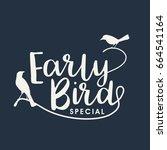 early bird handwritten... | Shutterstock .eps vector #664541164