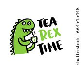 "the comic inscription ""tea rex... 
