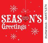 season's greetings christmas... | Shutterstock .eps vector #664571374