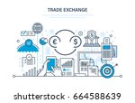 trade exchange  trading ... | Shutterstock .eps vector #664588639