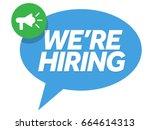 we're hiring sign vector | Shutterstock .eps vector #664614313
