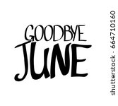 goodbye june  isolated hand... | Shutterstock .eps vector #664710160