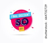 final discount 50  off label | Shutterstock .eps vector #664732729