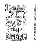 i dream my painting and then i... | Shutterstock .eps vector #664993570