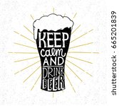 keep calm and drink beer.... | Shutterstock .eps vector #665201839