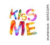 kiss me. vector inscription of...   Shutterstock .eps vector #665421694