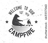 welcome to our campfire. ... | Shutterstock . vector #665557060