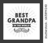 best grandpa design | Shutterstock .eps vector #665894140