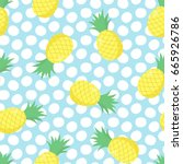 pineapple seamless pattern... | Shutterstock .eps vector #665926786