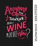 anyone else thinking about wine ... | Shutterstock .eps vector #666195520