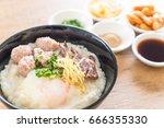 rice porridge with pork and egg ...   Shutterstock . vector #666355330