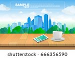 mobile and coffee on wood floor ...   Shutterstock .eps vector #666356590