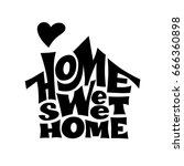 home sweet home. vector... | Shutterstock .eps vector #666360898
