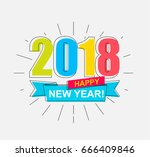 2018 happy new year. colorful... | Shutterstock .eps vector #666409846