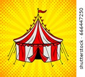 circus tent red and white... | Shutterstock .eps vector #666447250