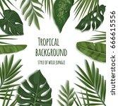 vector frame of tropical leaves.... | Shutterstock .eps vector #666615556