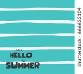 summer backgrounds collection.... | Shutterstock .eps vector #666632104