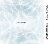 frozen window background with... | Shutterstock .eps vector #666763933