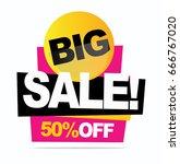 big sale banner. vector... | Shutterstock .eps vector #666767020