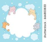 baby frame with kittens. vector ... | Shutterstock .eps vector #666803830