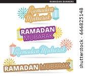 set of ramadan banners in two... | Shutterstock .eps vector #666825148