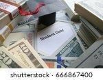 student debt crisis high... | Shutterstock . vector #666867400