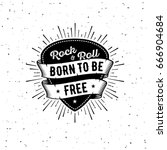 rock and roll sign. born to be... | Shutterstock .eps vector #666904684