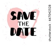 save the date invite greeting... | Shutterstock . vector #667042528