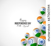 india  happy independence day... | Shutterstock .eps vector #667065544