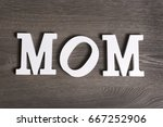 mom  written in letters  top... | Shutterstock . vector #667252906