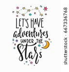 lets have adventures under the...   Shutterstock .eps vector #667336768