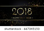 vector 2018 new year black... | Shutterstock .eps vector #667345153