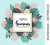 summer tropical leaves poster... | Shutterstock .eps vector #667436113